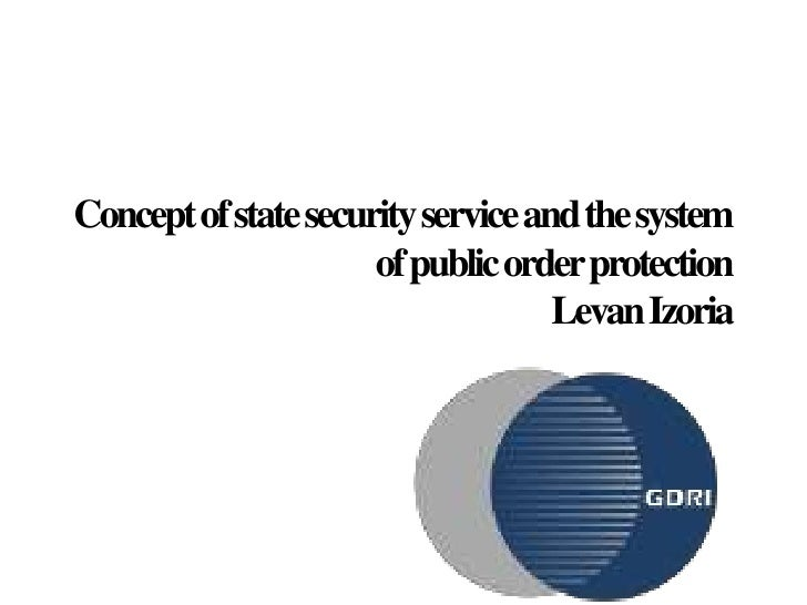 Concept of state security service and the system                      of public order protection                          ...