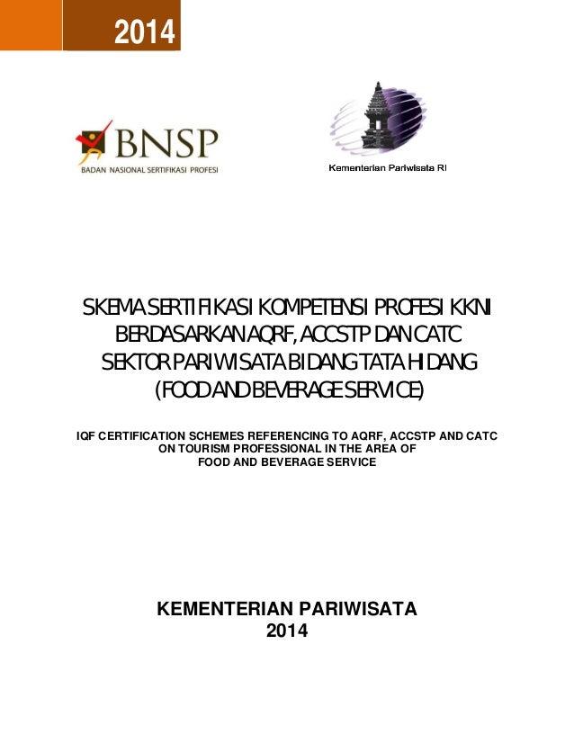 2014 SKEMA SERTIFIKASI KOMPETENSI PROFESI KKNI BERDASARKAN AQRF, ACCSTP DAN CATC SEKTOR PARIWISATA BIDANG TATA HIDANG (FOO...