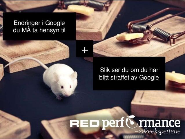 Endringer i Googledu MÅ ta hensyn tilSlik ser du om du harblitt straffet av Google+