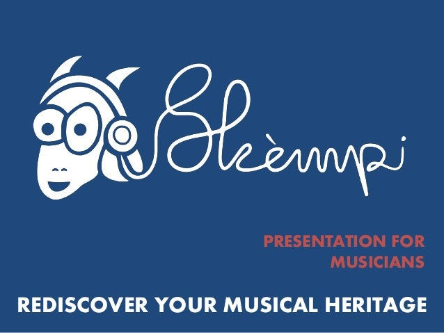 PRESENTATION FOR                          MUSICIANSREDISCOVER YOUR MUSICAL HERITAGE