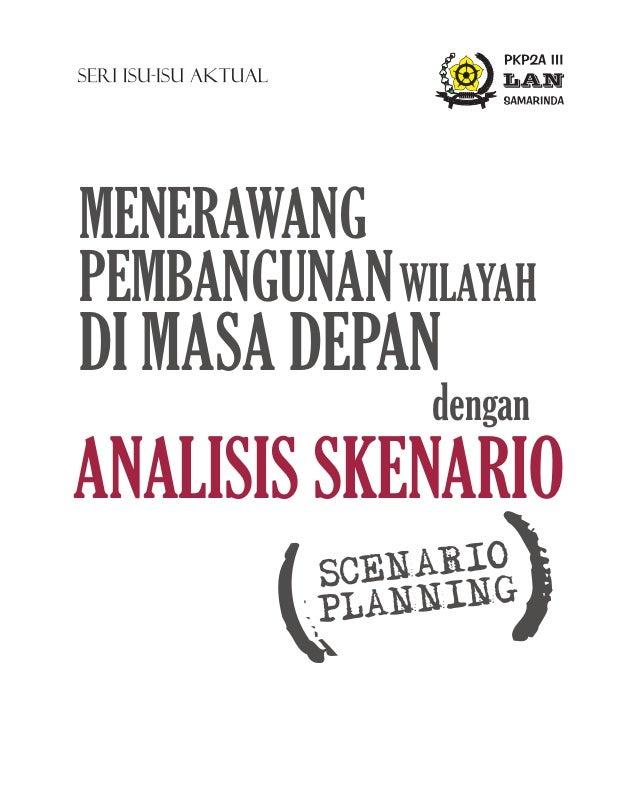 MENERAWANG PEMBANGUNANWILAYAH DI MASA DEPAN dengan ANALISIS SKENARIO