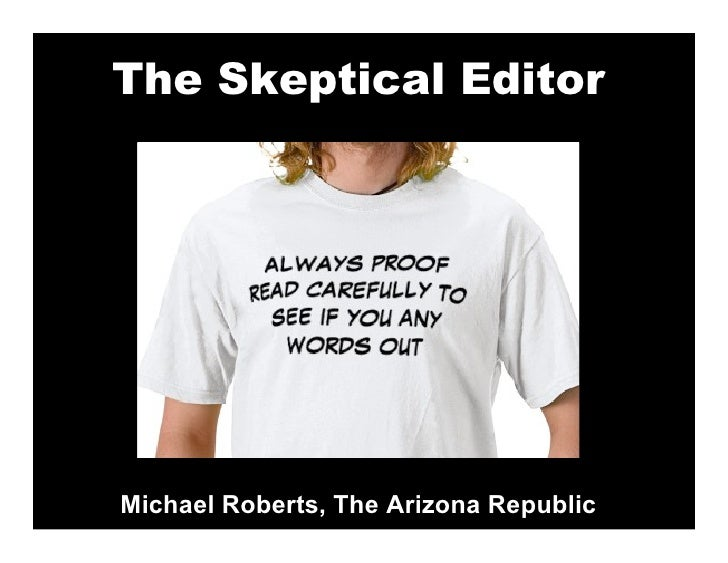 The Skeptical Editor     Michael Roberts, The Arizona Republic