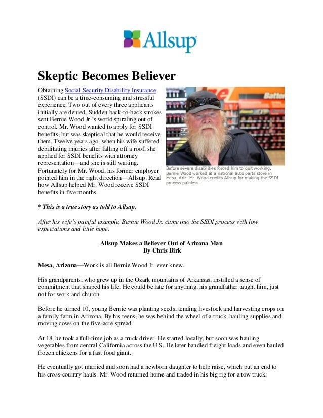 Skeptic Becomes Believer Obtaining Social Security Disability Insurance (SSDI) can be a time-consuming and stressful exper...
