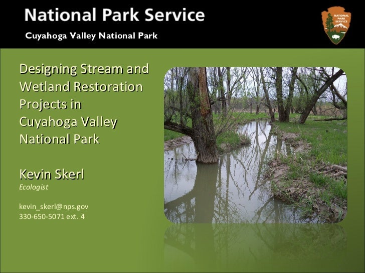 Cuyahoga Valley National ParkDesigning Stream andWetland RestorationProjects inCuyahoga ValleyNational ParkKevin SkerlEcol...