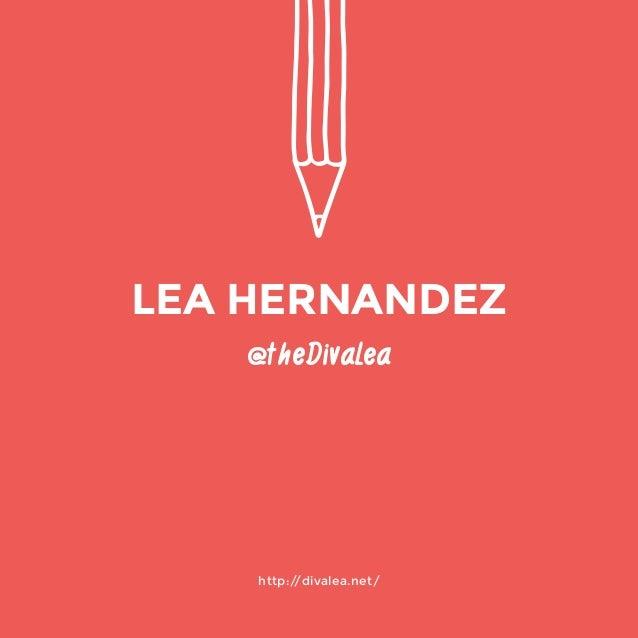 @theDivaLea  http://divalea.net/  LEA HERNANDEZ