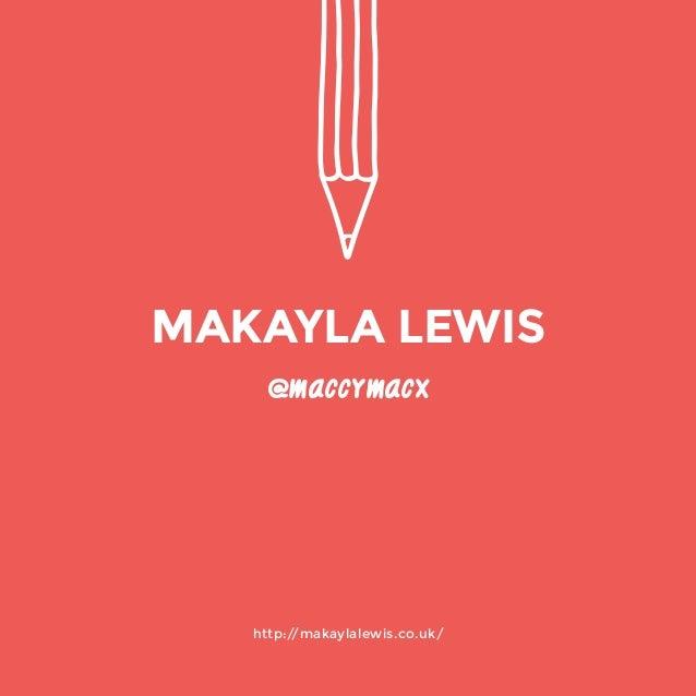 http://makaylalewis.co.uk/  @maccymacx  MAKAYLA LEWIS