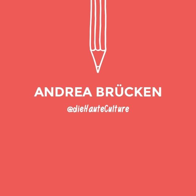 @dieHauteCulture  ANDREA BRÜCKEN