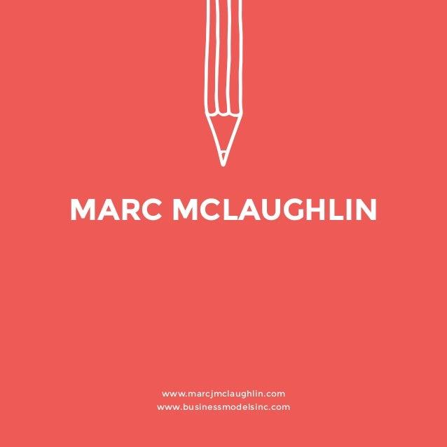 www.marcjmclaughlin.com  www.businessmodelsinc.com  MARC MCLAUGHLIN