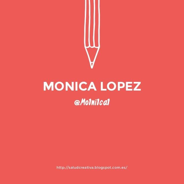 http://saludcreativa.blogspot.com.es/  @Mo1ni1ca1  MONICA LOPEZ