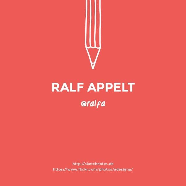 @ralfa  http://sketchnotes.de  https://www.flickr.com/photos/adesigna/  RALF APPELT