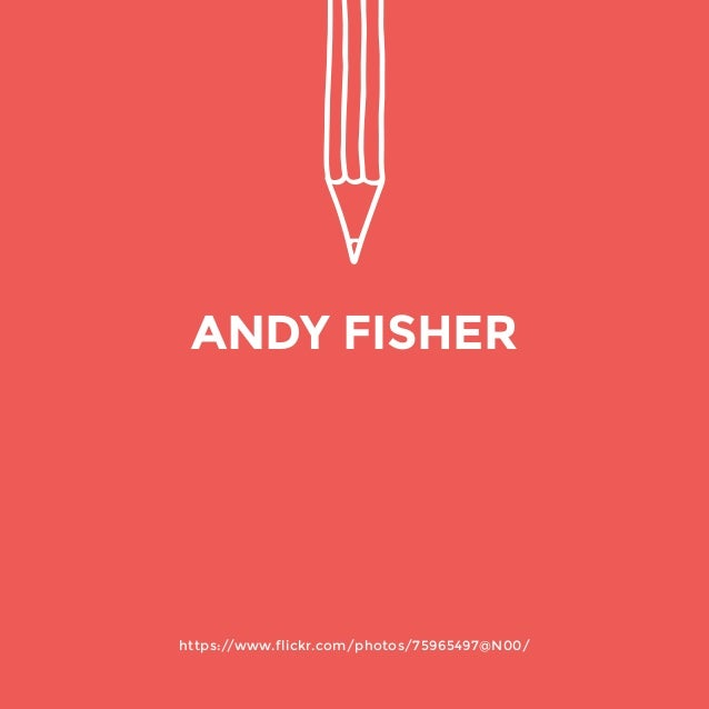 https://www.flickr.com/photos/75965497@N00/  ANDY FISHER