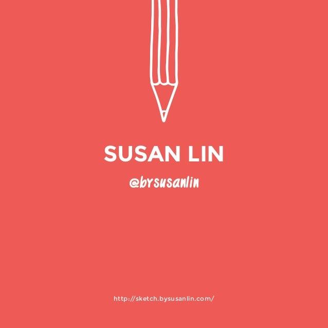 @bysusanlin  http://sketch.bysusanlin.com/  SUSAN LIN