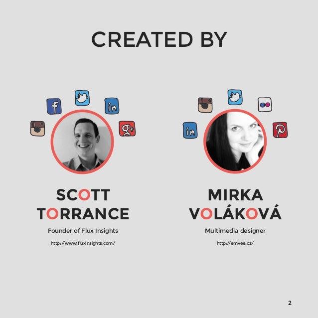 2  SCOTT  TORRANCE  Founder of Flux Insights  http://www.fluxinsights.com/  MIRKA  VOLÁKOVÁ  Multimedia designer  http://e...