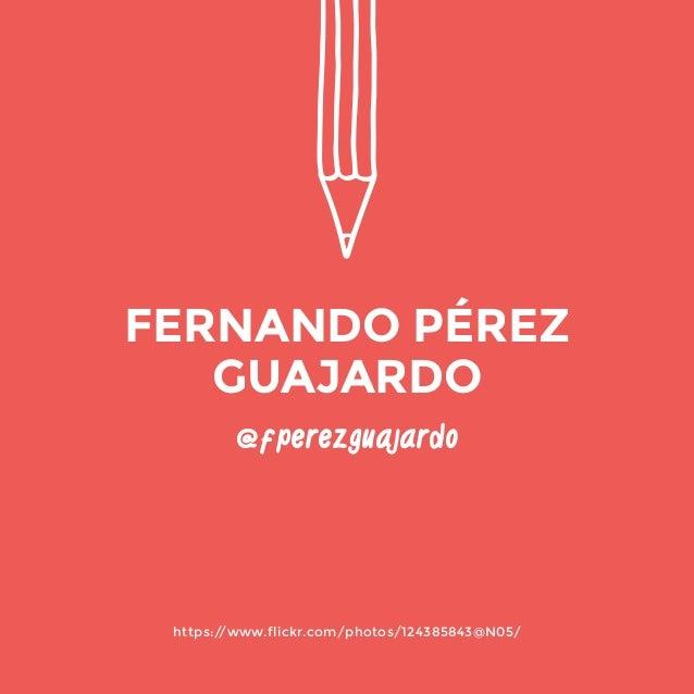 @fperezguajardo  https://www.flickr.com/photos/124385843@N05/  FERNANDO PÉREZ  GUAJARDO