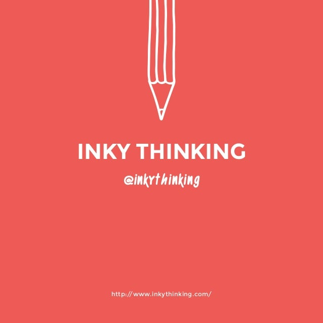 66; 67. Http://www.inkythinking.com/ @inkythinking INKY THINKING ...