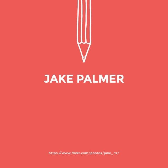 https://www.flickr.com/photos/jake_rrr/  JAKE PALMER