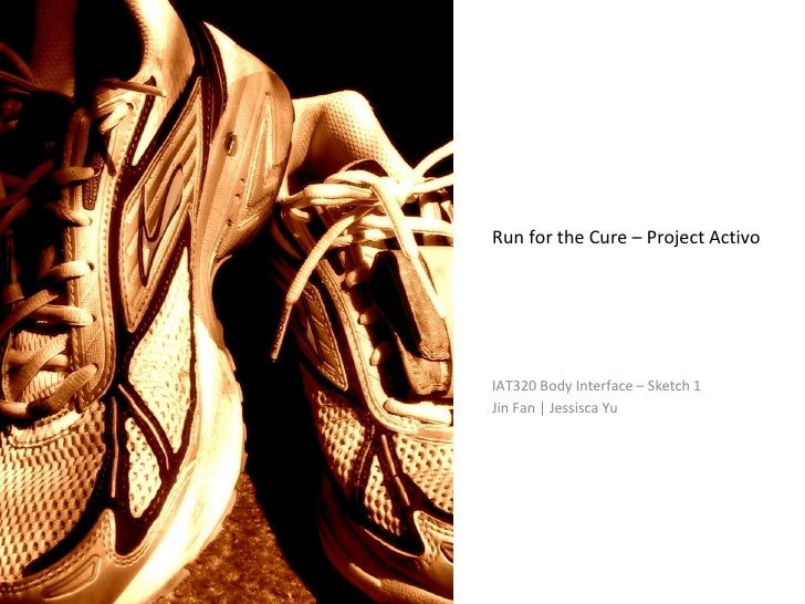 Run for the Cure – Project Activo IAT320 Body Interface – Sketch 1 Jin Fan | Jessisca Yu