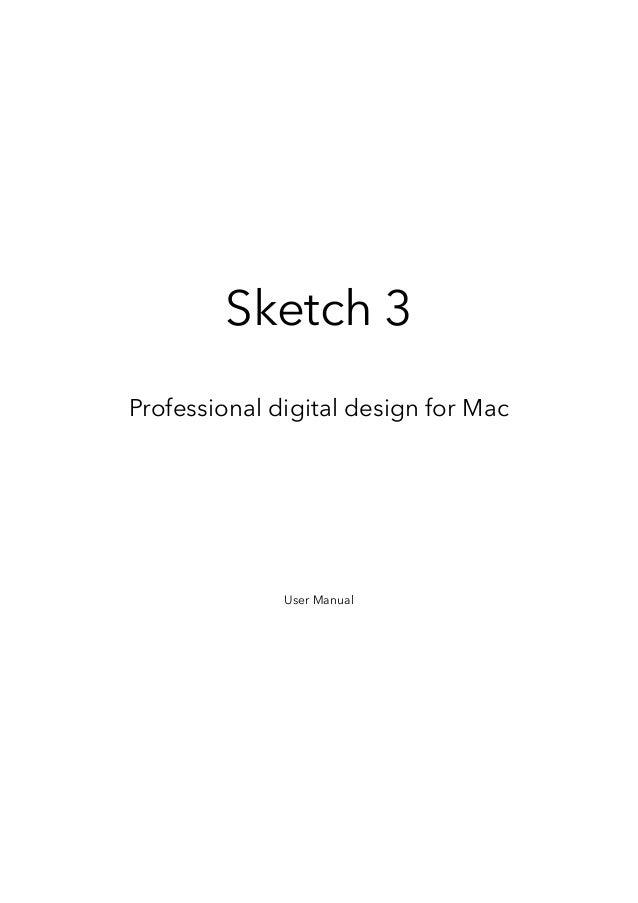 Sketch 3 Professional digital design for Mac User Manual