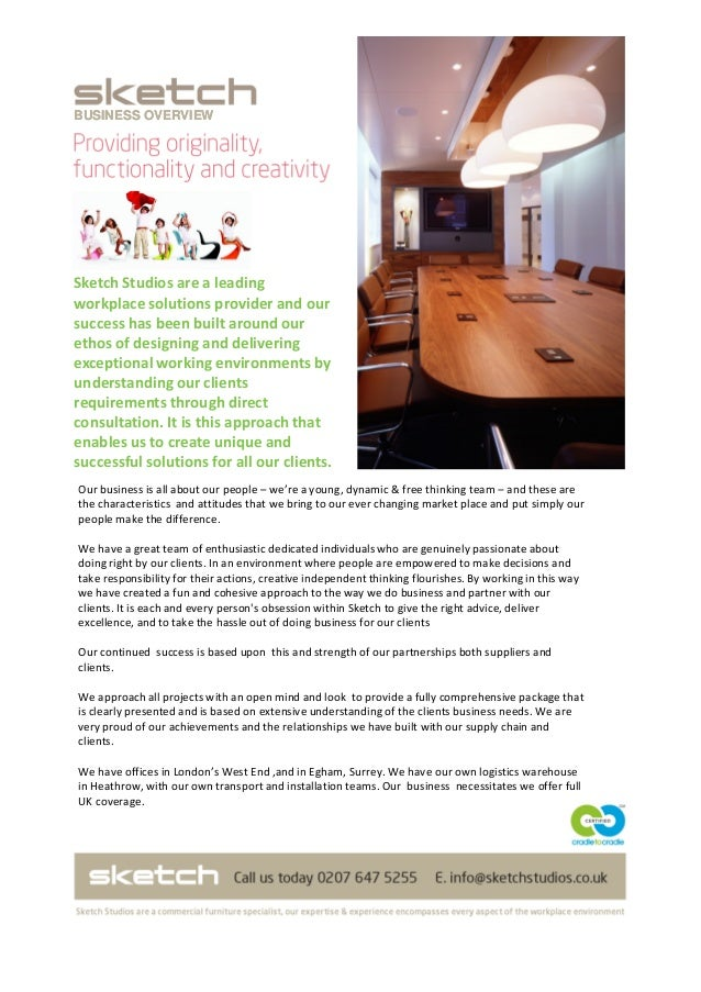 BUSINESS OVERVIEW Sketch Studios are a leading workplace solutions provider and our success has been built around our etho...