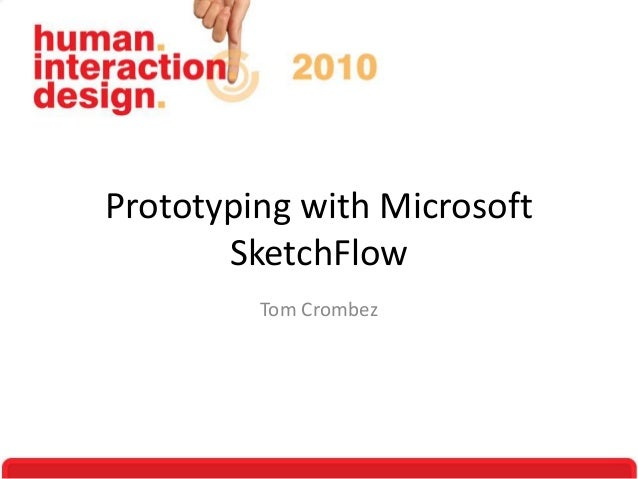 Prototyping with Microsoft SketchFlow Tom Crombez