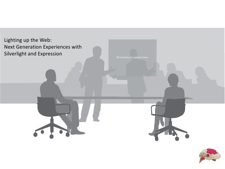 Lighting up the Web: Next Generation Experiences with <br />Silverlight and Expression<br />All sections to appear here<br />