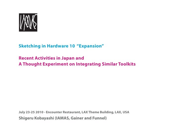 """Sketching in Hardware 10 """"Expansion""""  Recent Activities in Japan and A Thought Experiment on Integrating Similar Toolkits ..."""