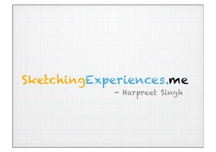 SketchingExperiences.me            - Harpreet Singh