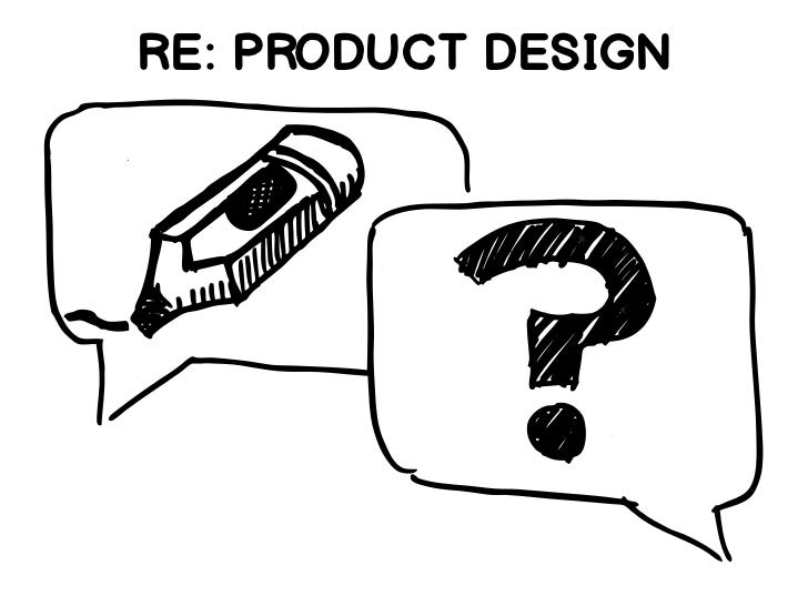 RE: PRODUCT DESIGN
