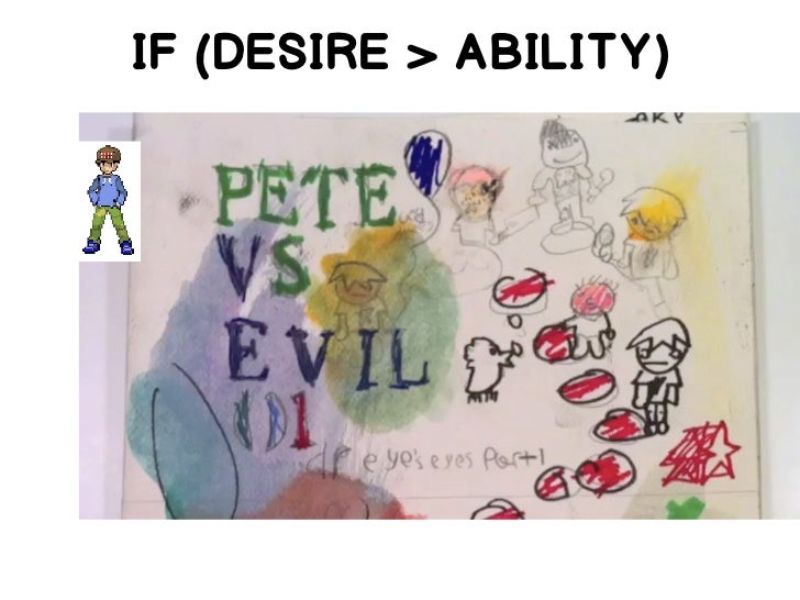 IF (DESIRE > ABILITY)