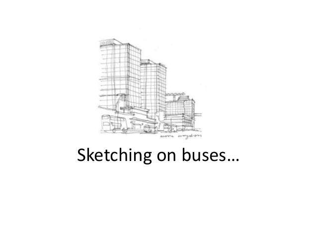 Sketching on buses…