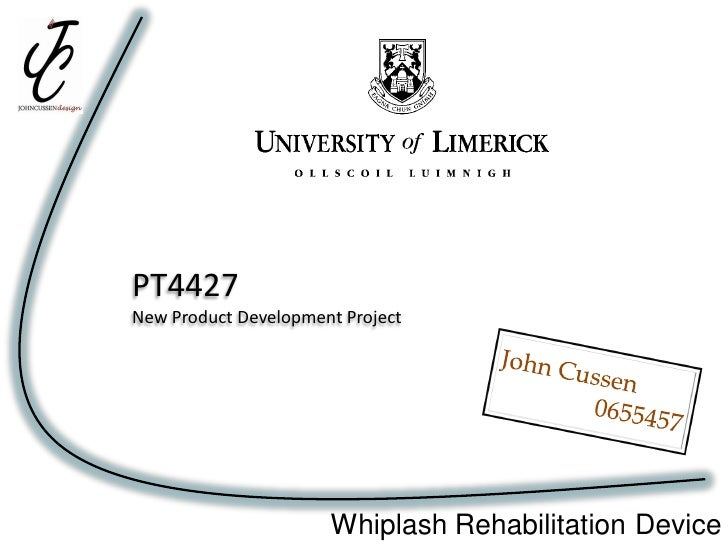 PT4427 New Product Development Project                           Whiplash Rehabilitation Device