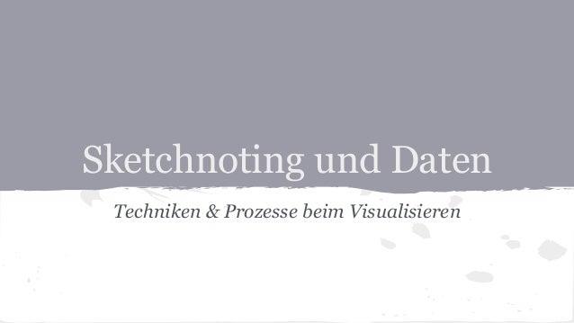 Sketchnoting und Daten Techniken & Prozesse beim Visualisieren