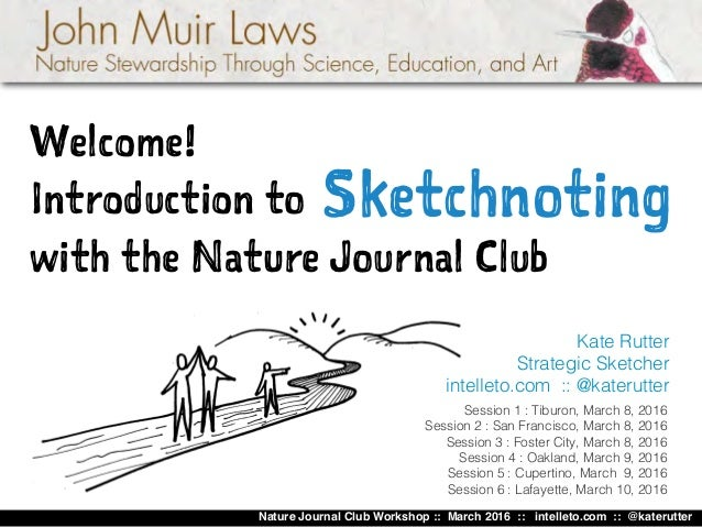 Nature Journal Club Workshop :: March 2016 :: intelleto.com :: @katerutter Sketchnoting Welcome! Introduction to with the ...