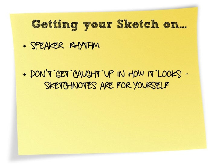 Some Sketchnotes • Don't forget they are for yourself  • Mine aren't pretty, but they allow me   to recall the info more e...