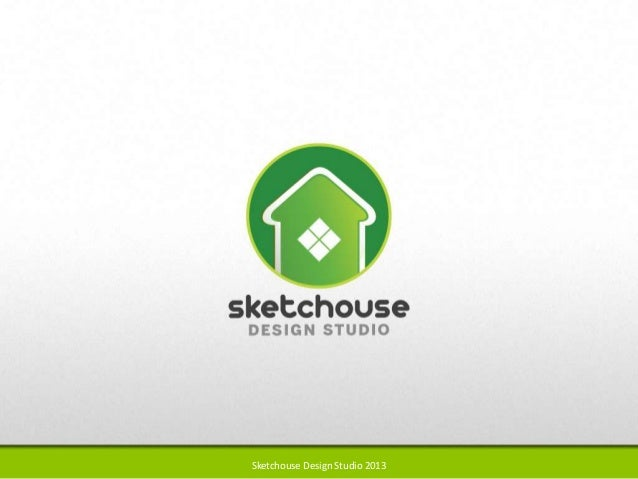 Sketchouse Design Studio 2013