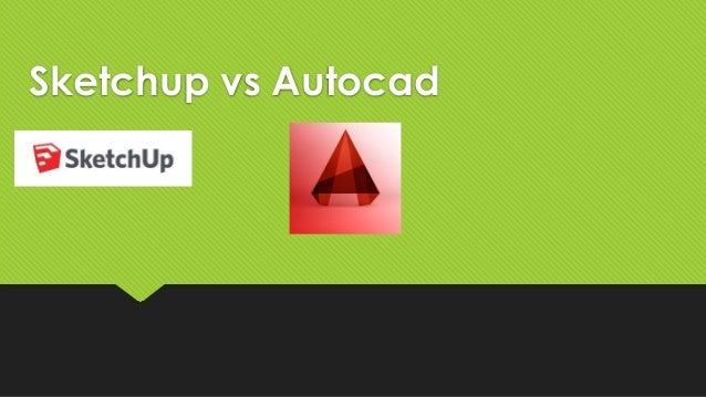 Sketchup vs autocad (1)