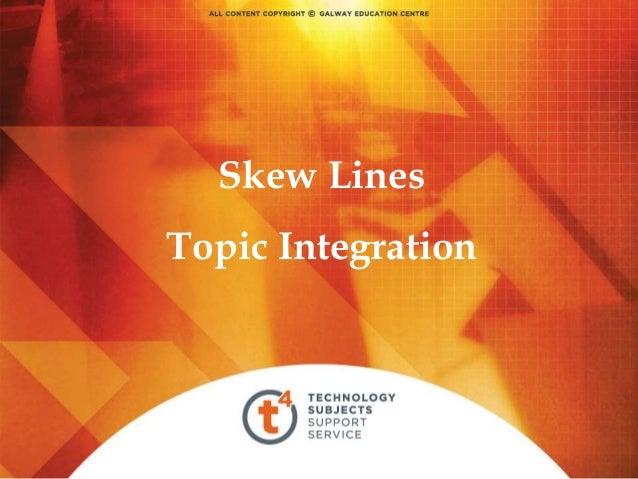 Skew Lines  Topic Integration