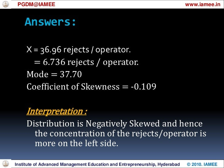 Kelly's coefficient of Skewness,</li></ul>PGDM@IAMEE                                                                      ...