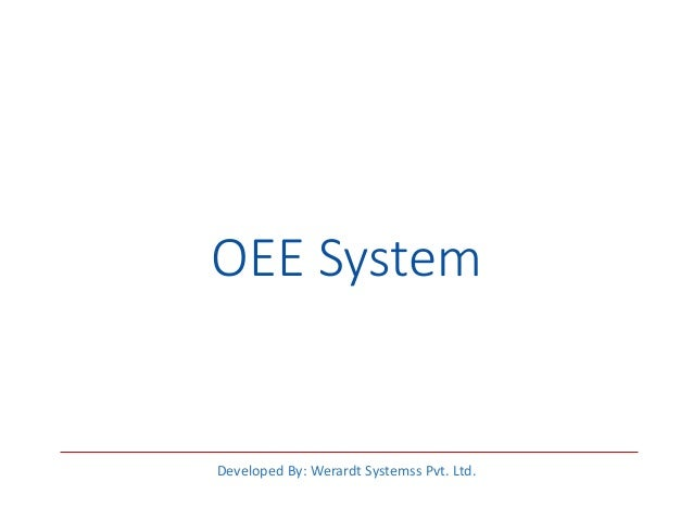 OEE System Developed By: Werardt Systemss Pvt. Ltd.