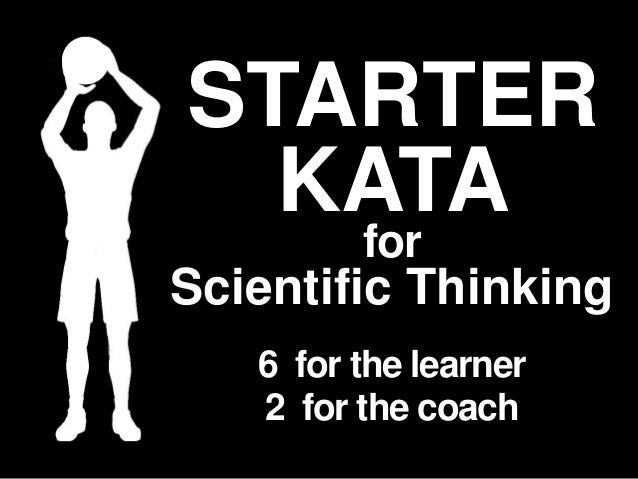 STARTER KATA 6 for the learner 2 for the coach for Scientific Thinking
