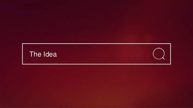 The Idea