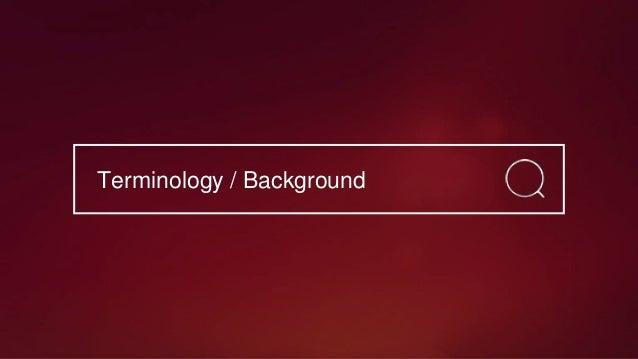 Terminology / Background