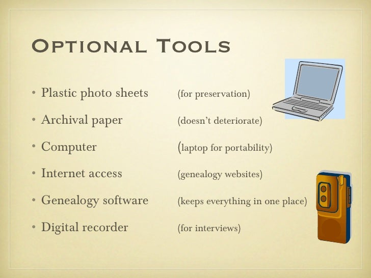 Optional Tools• Plastic photo sheets   (for preservation)• Archival paper         (doesn't deteriorate)• Computer         ...