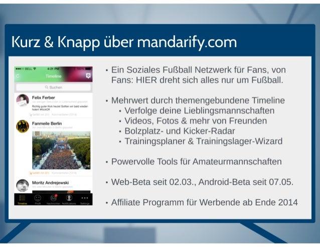 Kurz & Knapp iiber mandarify. com    - Ein Soziales Ful3ba| | Netzwerk fur Fans,  von Fans:  HIER dreht sich alles nur um ...
