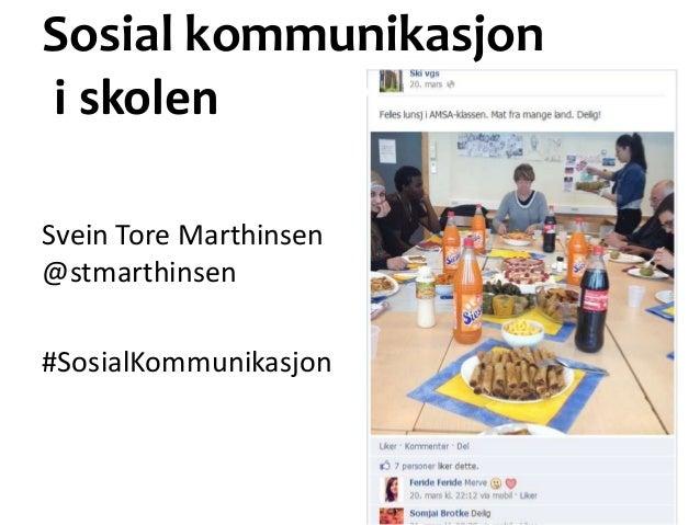 Sosial kommunikasjoni skolenSvein Tore Marthinsen@stmarthinsen#SosialKommunikasjon