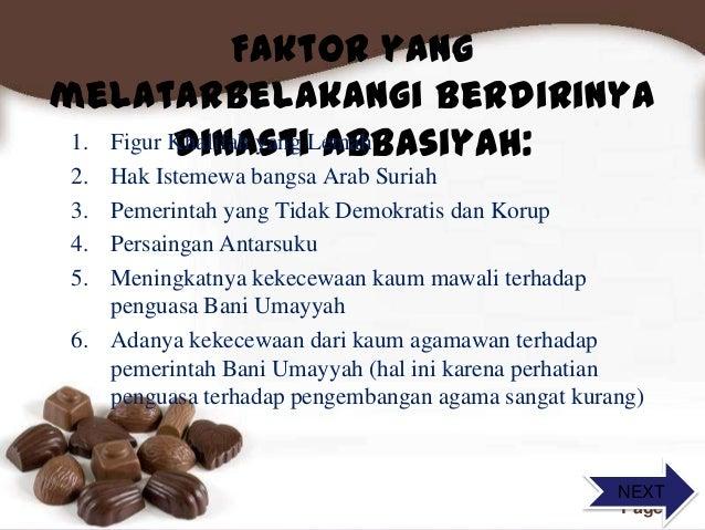 Free Powerpoint Templates Page 4 Faktor yang melatarbelakangi berdirinya Dinasti Abbasiyah:1. Figur Khalifah yang Lemah 2....