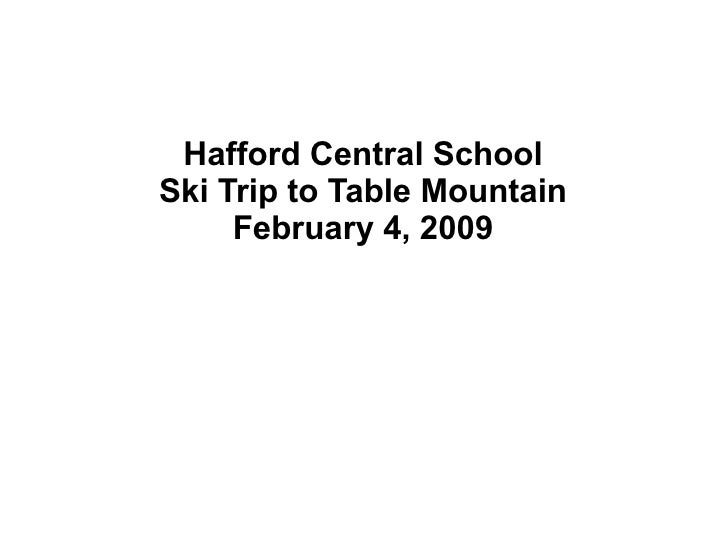 Hafford Central School Ski Trip to Table Mountain February 4, 2009