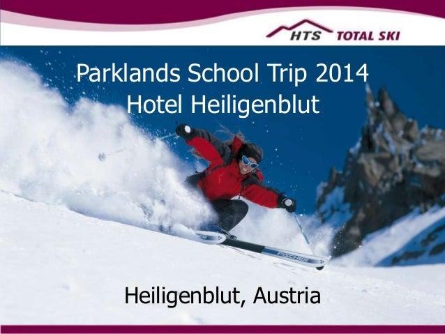 Hotel HeiligenblutParklands School Trip 2014Heiligenblut, Austria