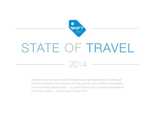 STATE OF TRAVEL Drawing on data from every sector of the travel industry (and beyond) this new Skift report provides an ov...