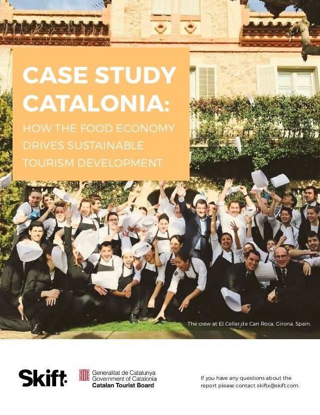Case Study Catalonia: How the Food Economy Drives Sustainable Tourism Development SKIFT REPORT 2017 1 If you have any ques...